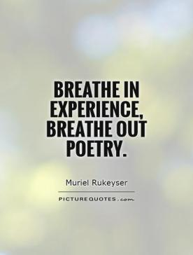 breathe-in-experience-breathe-out-poetry-quote-1