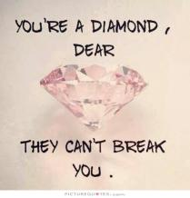 youre-a-diamond-dear-they-cant-break-you-quote-1